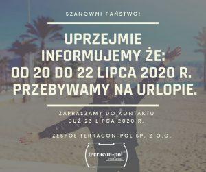 Uprzejmie informujemy że w dniach 20-22 lipca 2020 przebywamy na urlopie